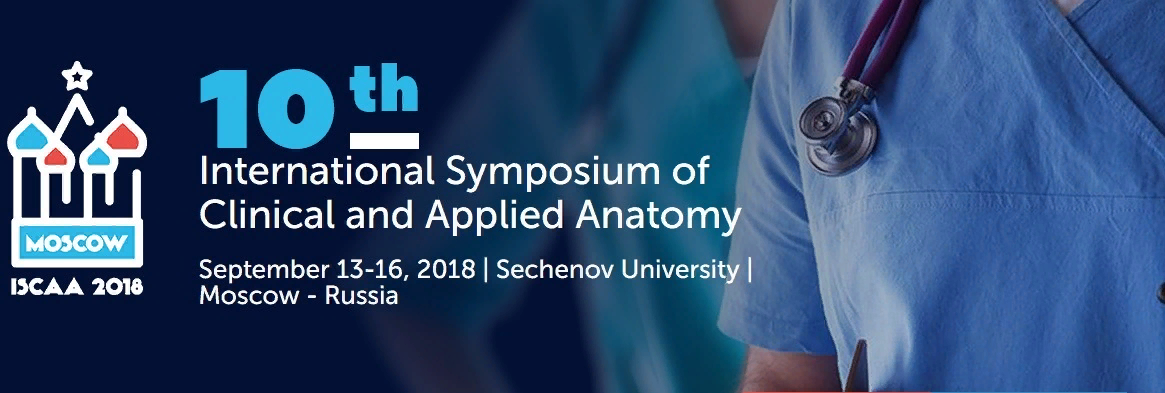 Sechenov University will host the X International Symposium of Clinical and Applied Anatomy (ISCAA) -2018